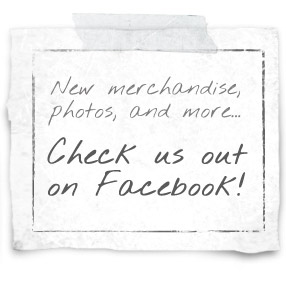 New merchandise photos, and more... Check us out on Facebook!